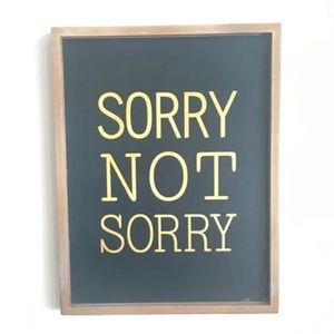 """Other - """"Sorry Not Sorry"""" Wall Decor"""